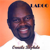 Play & Download Onneile Bophelo by Largo | Napster