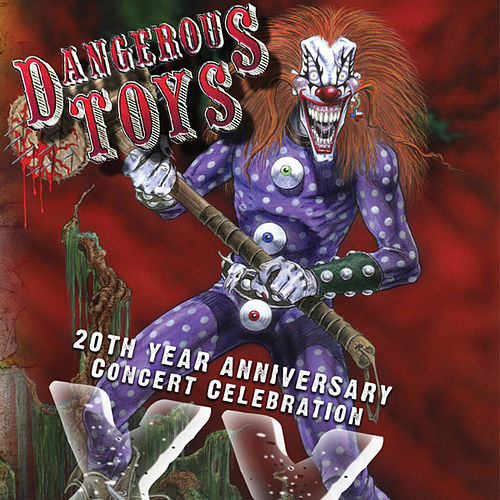 Play & Download XX: 20th Year Anniversary Concert Celebration by Dangerous Toys | Napster