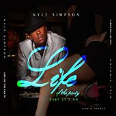 Play & Download Life of the Party (Baby It's On) by Kyle Simpson | Napster