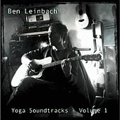 Play & Download Yoga Soundtracks, Volume 1 by Ben Leinbach | Napster