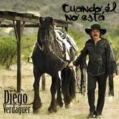 Play & Download Cuando El No Esta by Diego Verdaguer | Napster