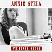 Whiplash Blues by Annie Stela