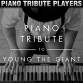 Piano Tribute to Young the Giant by Piano Tribute Players
