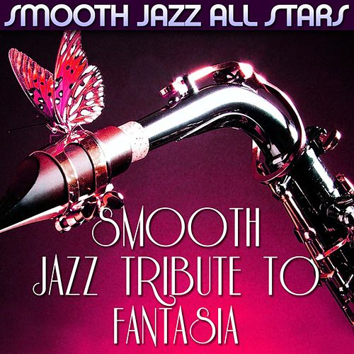 Play & Download Smooth Jazz Tribute to Fantasia by Smooth Jazz Allstars | Napster