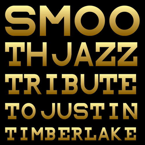 Play & Download Smooth Jazz Tribute to Justin Timberlake by Smooth Jazz Allstars | Napster