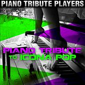 Piano Tribute to Icona Pop by Piano Tribute Players
