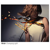 Changing Light by Mirah