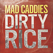 Play & Download Dirty Rice by Mad Caddies | Napster