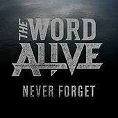 Play & Download Never Forget by The Word Alive | Napster