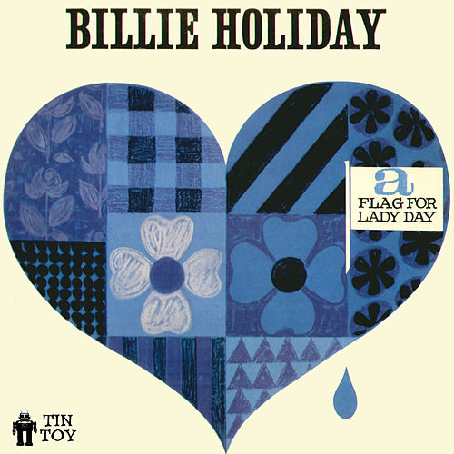 Play & Download A Flag for Lady Day by Billie Holiday | Napster