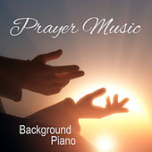 Play & Download Prayer Music: Background Piano by The O'Neill Brothers Group | Napster