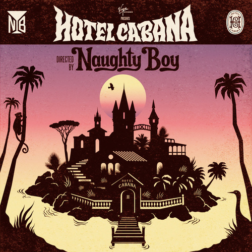 Play & Download Hotel Cabana by Naughty Boy | Napster