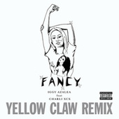 Fancy (Yellow Claw Remix) by Iggy Azalea