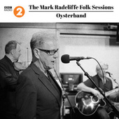 The Mark Radcliffe Folk Sessions: Oysterband by OysterBand