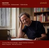 Play & Download Iván Eröd: Violinkonzert, Violinsonaten & Violinstücke by Thomas Albertus Irnberger | Napster
