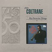 Play & Download My Favorite Things by John Coltrane | Napster