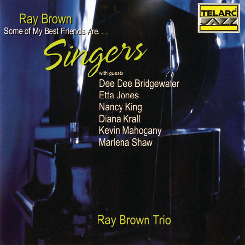 Play & Download Some of My Best Friends Are...Singers by Ray Brown | Napster