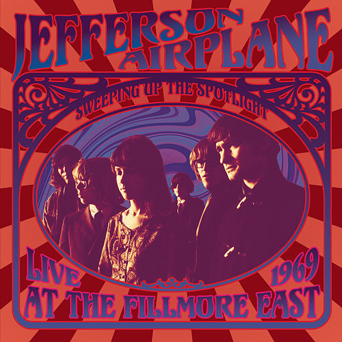 Sweeping Up the Spotlight: Live at the Fillmore East 1969 by Jefferson Airplane