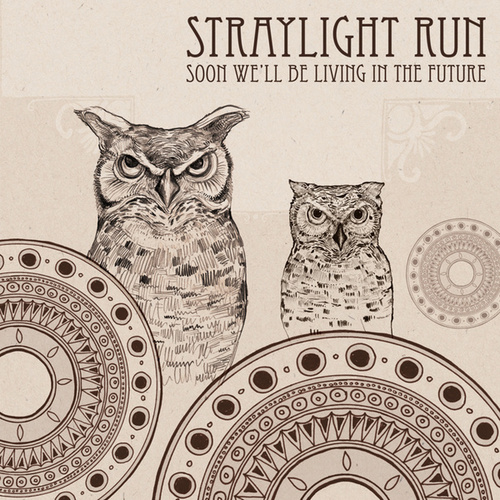 Play & Download Soon We'll Be Living In The Future by Straylight Run | Napster