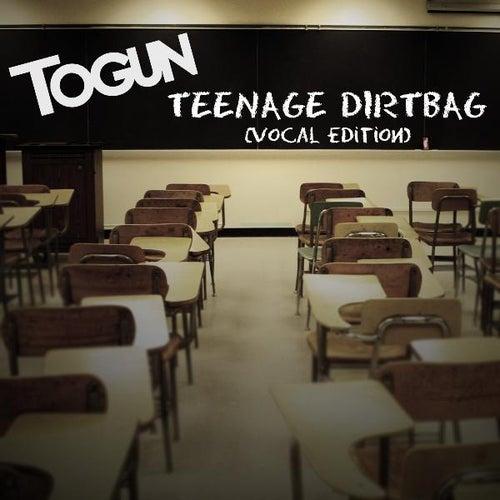 Teenage Dirtbag (Vocal Edition) by Togun