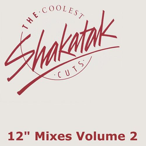 The Coolest Shakatak Cuts 12' Mixes Vol.2 by Shakatak