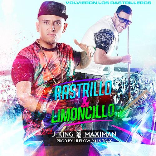 Rastrillo & Limoncillo by J King y Maximan
