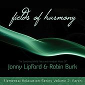 Play & Download Fields of Harmony: Elemental Relaxation Series, Vol. 2 by Jonny Lipford | Napster