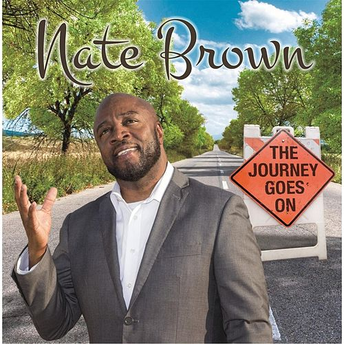 The Journey Goes On by Nate Brown
