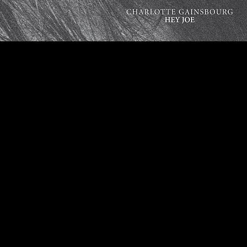 Hey Joe by Charlotte Gainsbourg