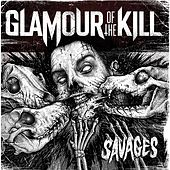 Play & Download Savages by Glamour Of The Kill | Napster