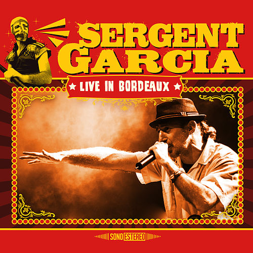 Play & Download Live In Bordeaux by Sergent Garcia | Napster