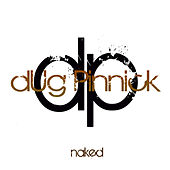 Play & Download Naked by Dug Pinnick | Napster