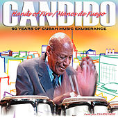 Play & Download Hands Of Fire: 60 Years Of Cuban Music Exuberance by Candido | Napster