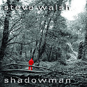 Play & Download Shadowman by Steve Walsh | Napster