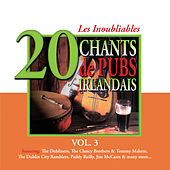 Les Inoubliables Chants des Pubs Irlandais, Vol. 3 - 20 Titres by Various Artists