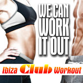 We Can Work It out, Ibiza Club Workout von Various Artists
