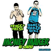 Play & Download Money Maker (Reloaded) [Remastered] by Froggy Fresh | Napster