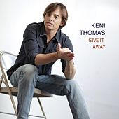 Give It Away by Keni Thomas