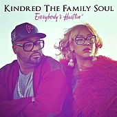 Play & Download Everybody's Hustlin' by Kindred The Family Soul | Napster