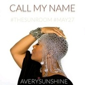 Play & Download Call My Name by Avery Sunshine | Napster