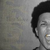 Play & Download First Move by The Bangz | Napster