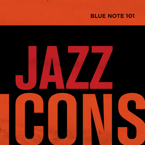 Play & Download Blue Note 101: Jazz Icons by Various Artists | Napster