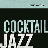 Play & Download Blue Note 101: Cocktail Jazz by Various Artists | Napster