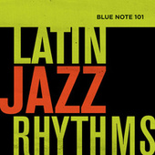Play & Download Blue Note 101: Latin Jazz Rhythms by Various Artists | Napster