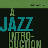 Play & Download Blue Note 101: A Jazz Introduction by Various Artists | Napster