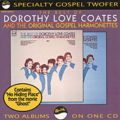 Play & Download The Best Of Dorothy Love Coates & The Original... by Dorothy Love Coates | Napster