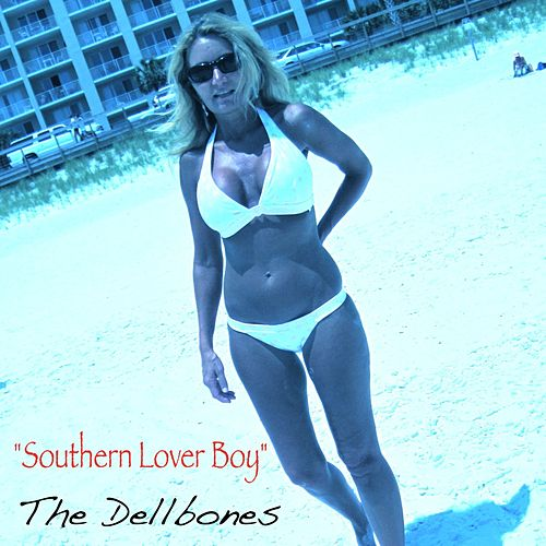 Play & Download Southern Lover Boy - Single by The Dellbones | Napster