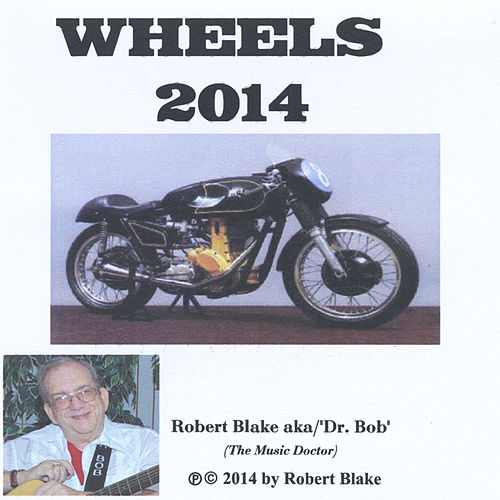 Play & Download Wheels 2014 by Dr. Bob | Napster