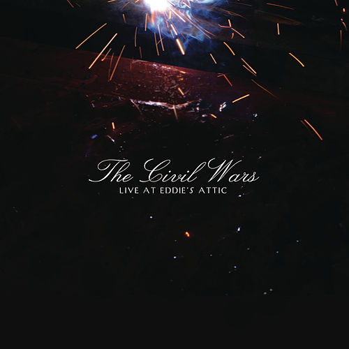 Play & Download Live At Eddie's Attic by The Civil Wars | Napster