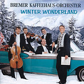 Play & Download Winter Wonderland by Bremer Kaffeehaus-Orchester | Napster